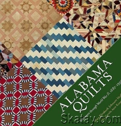 Alabama Quilts: Wilderness through World War II, 1682-1950 (2020)
