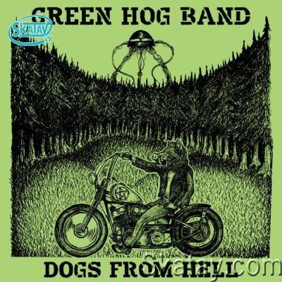 Green Hog Band - Dogs From Hell (2020)