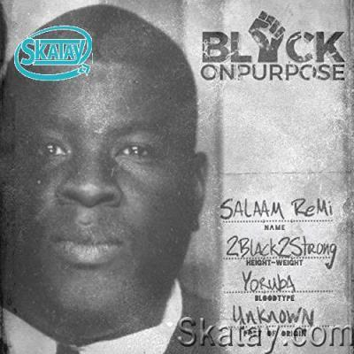 Salaam Remi - Black On Purpos (2020)