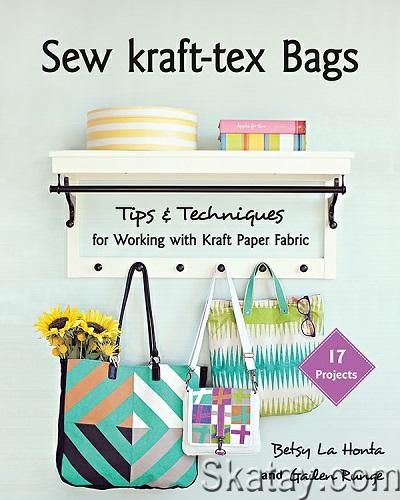 Sew kraft-tex Bags: 17 Projects, Tips & Techniques for Working with Kraft Paper Fabric 2018