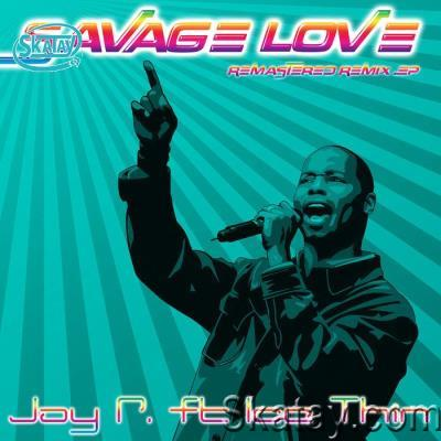 Jay P. Feat Ice Thin - Savage Love (Remastered Remix Ep) (2020)