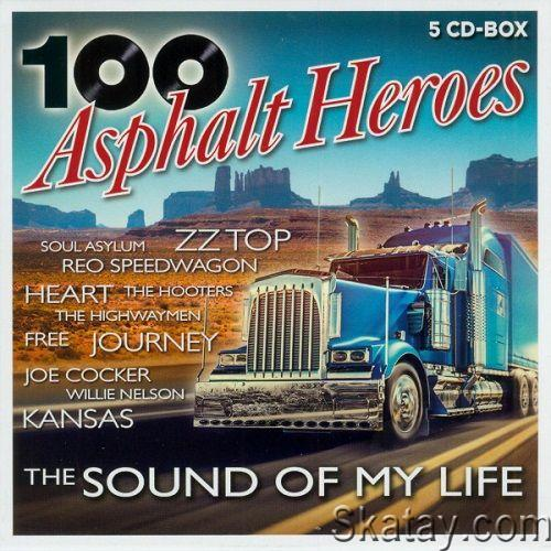 100 Asphalt Heroes - The Sound Of My Life (2020)
