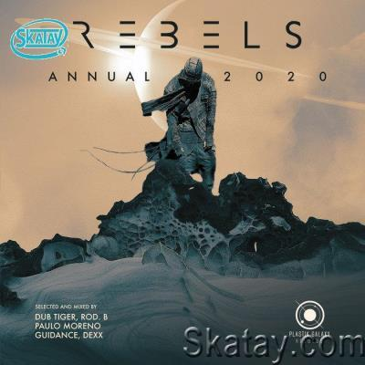 Rebels Annual 2020 (Mixed by Dub Tiger, Rod B., Paulo Moreno, Guidance, Dexx) (2020) FLAC