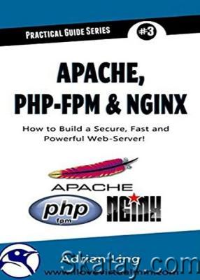 Apache, PHP-FPM & Nginx: How to Build a Secure, Fast and Powerful Web-Server