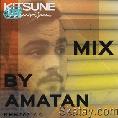Kitsune Musique Mixed by Amatan (2021)