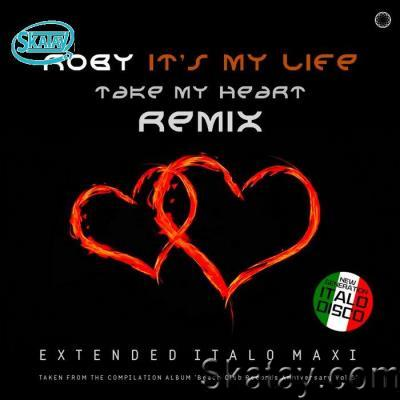 Roby - It's My Life / Take My Heart (Remix) (2021)