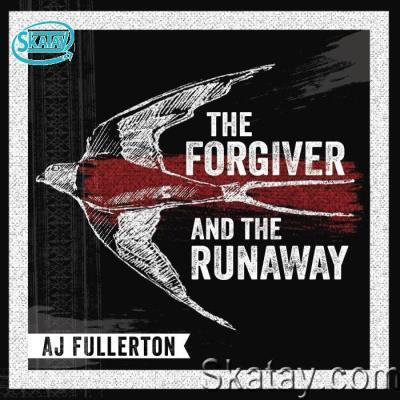 AJ Fullerton - The Forgiver and the Runaway (2021)