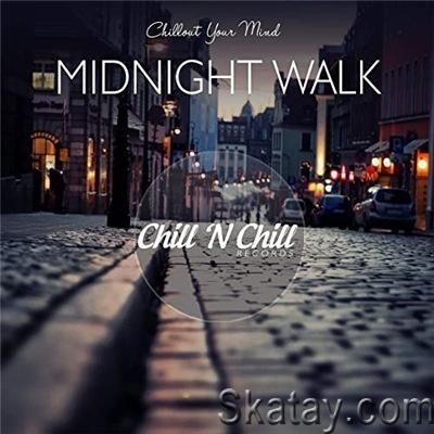 VA - Midnight Walk: Chillout Your Mind (2021)