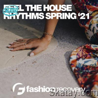 Feel The House Rhythms Spring '21 (2021)