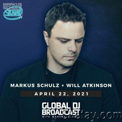 Markus Schulz & Will Atkinson - Global DJ Broadcast (2021-04-22)