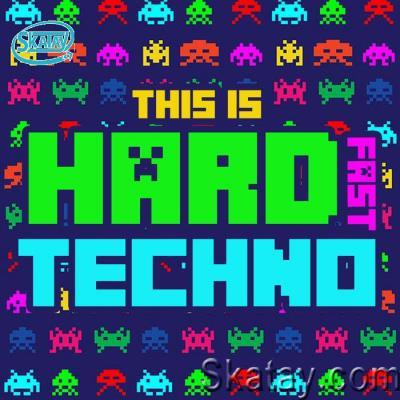 This Is Hard Fast Techno (2021)