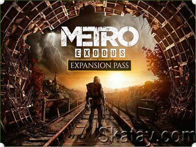 Metro Exodus: Два крупных сюжетных дополнения